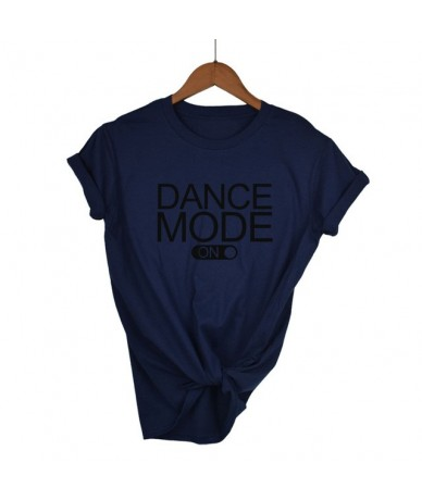dance mode on Letters Print Women tshirt Cotton Casual Funny t shirt For Lady Girl Top Tee Hipster Tumblr Drop Ship - Navy B...