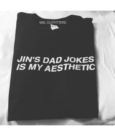 Kpop Jins Dad Jokes Is My Aesthetic TShirt Casual Fashion Unisex Clothing Letter Print Tumblr Tee Cotton Graphic Tops - yell...