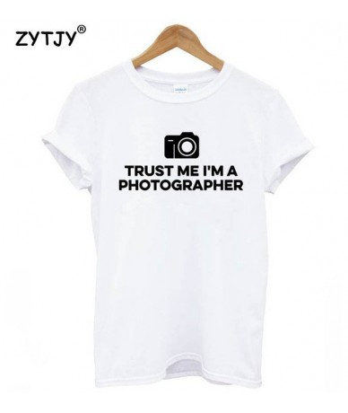 Trust Me I'm A Photographer Print Women tshirt Casual Cotton Hipster Funny t shirt For Lady Top Tee Tumblr Drop Ship BA-18 -...