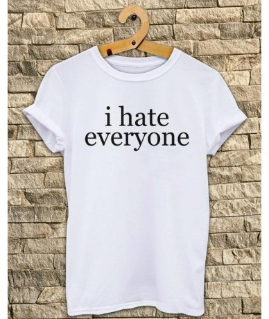 Women Tshirt I Hate Everyone Print Cotton Casual Funny Shirt For Lady White Black Top Tee Hipster Street Wear ZT203-118 - Wh...