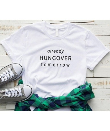 Already hungover tomorrow print Women tshirt Cotton Casual Funny t shirt For Lady Yong Girl Top Tee Hipster Drop Ship S-239 ...