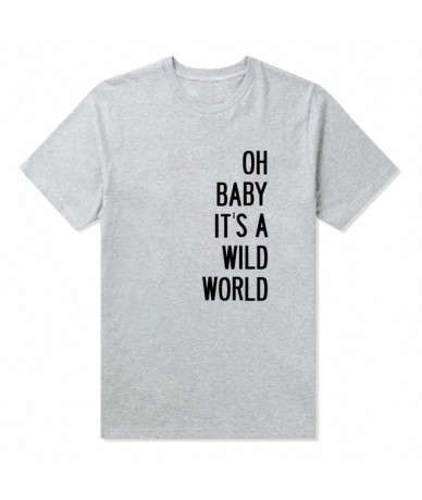 OH BABY IT'S A WILD WORLD Letters Women tshirt Cotton Casual Funny t shirts For Lady Top Tee Hipster Drop Ship Tumblr SB10 -...