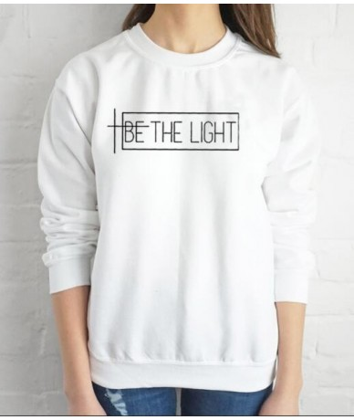 BE THE LIGHT Graphic Sweatshirt Funny Letter Long Sleeve Tumblr Be the light Hoodies Christian Clothes Faith Jumper Girl art...