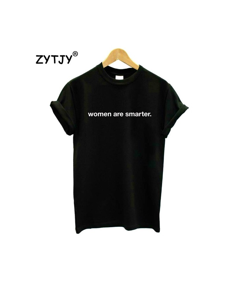 WOMEN ARE SMARTER Letters Print Women tshirt Casual Cotton Hipster Funny t shirt For Girl Lady Top Drop Ship BA-338 - Black ...