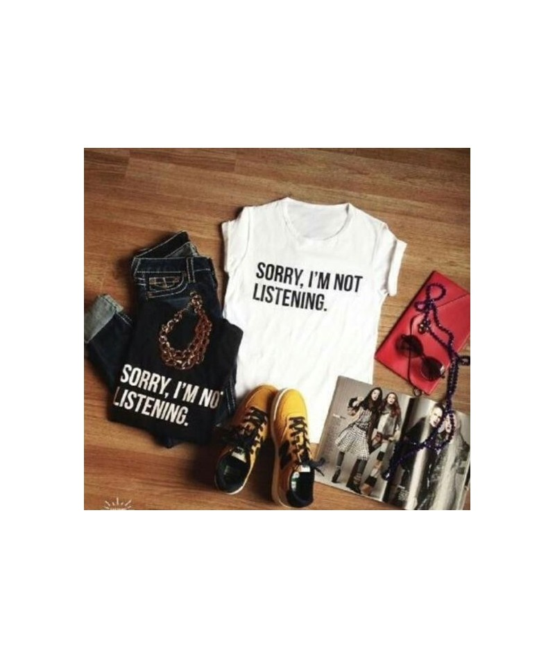 SORRY I'M NOT LISTENING Letters Print Women T shirt Funny Cotton Casual Shirt For Lady Black White Top Tee Hipster Rock ZT2-...
